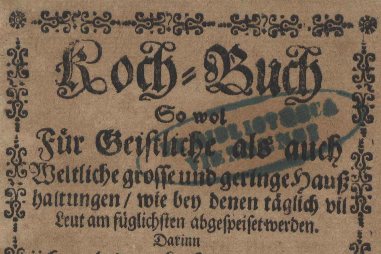 Title page of Bernhard Buchinger's cookbook from 1700. Image: Sächsische Landesbibliothek – Staats- und Universitätsbibliothek Dresden